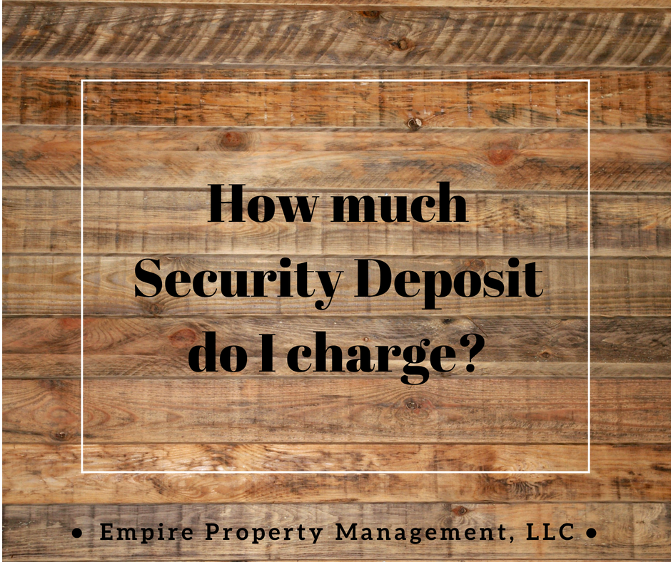 Security Deposit- How much do I charge?
