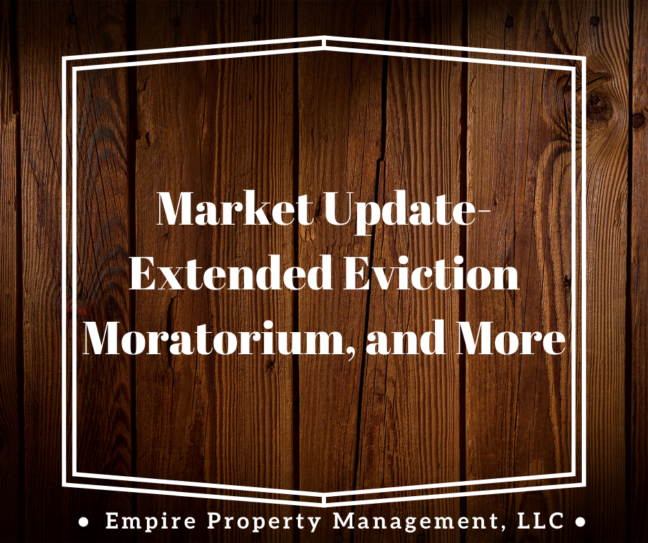 Market Update- Extended Eviction Moratorium, and More