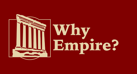 Why Choose Empire?